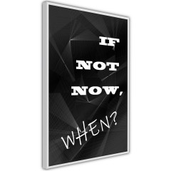 Poster - If Not Now, When? [Poster]